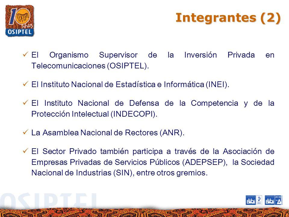 Integrantes (2) El Organismo Supervisor de la Inversión Privada en Telecomunicaciones (OSIPTEL). El Instituto Nacional de Estadística e Informática (I