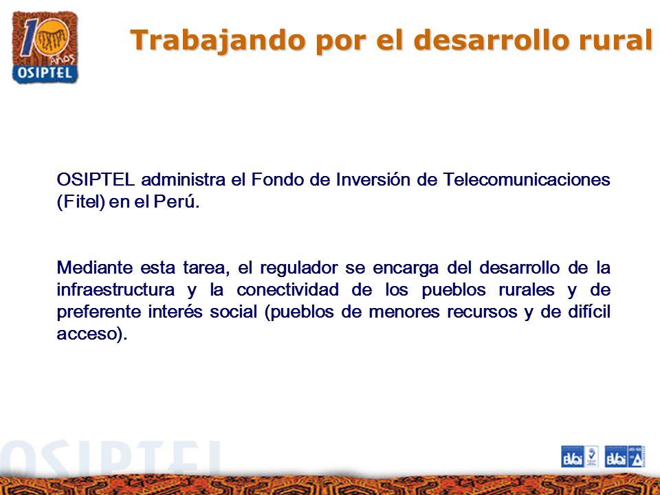 OSIPTEL administra el Fondo de Inversión de Telecomunicaciones (Fitel) en el Perú. Mediante esta tarea, el regulador se encarga del desarrollo de la i