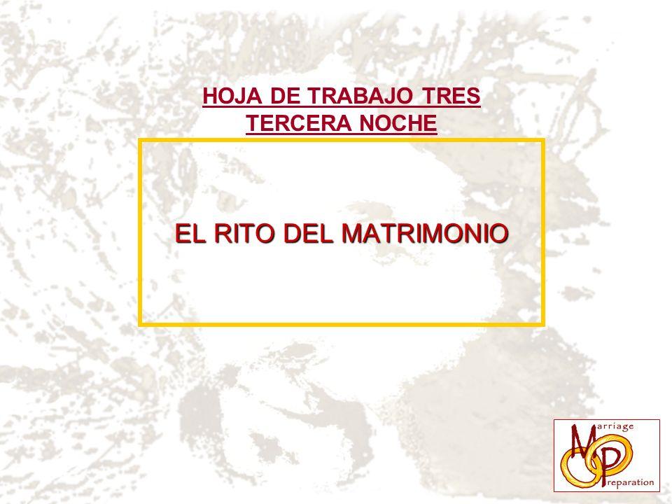 EL RITO DEL MATRIMONIO HOJA DE TRABAJO TRES TERCERA NOCHE