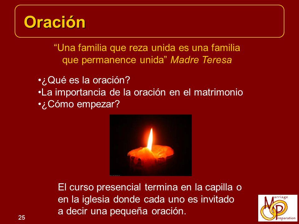 25 Oración Oración Una familia que reza unida es una familia que permanence unida Madre Teresa ¿Qué es la oración.