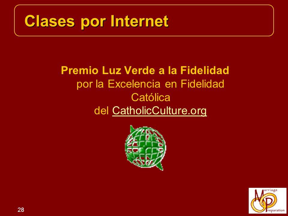 28 Clases por Internet Clases por Internet Premio Luz Verde a la Fidelidad por la Excelencia en Fidelidad Católica del CatholicCulture.orgCatholicCulture.org