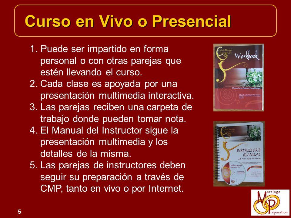 5 Curso en Vivo o Presencial 1.Puede ser impartido en forma personal o con otras parejas que estén llevando el curso.