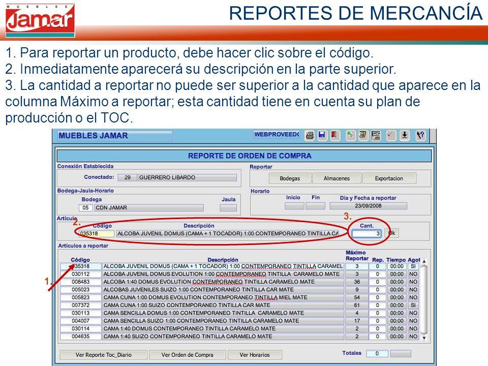 REPORTES DE MERCANCÍA 1. Para reportar un producto, debe hacer clic sobre el código. 2. Inmediatamente aparecerá su descripción en la parte superior.