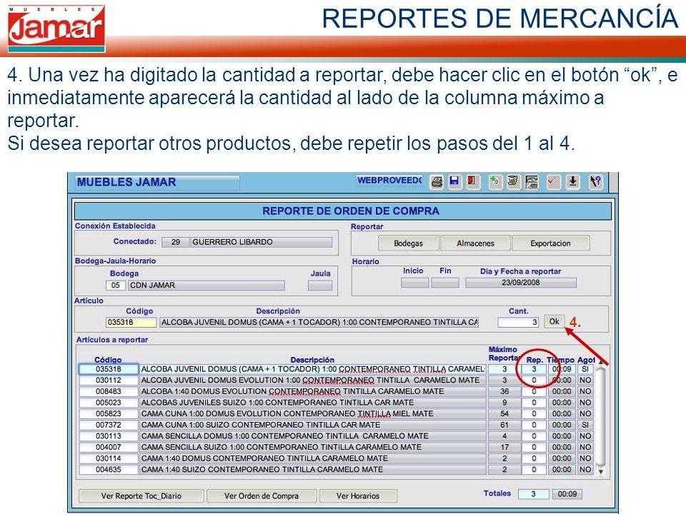 REPORTES DE MERCANCÍA 4. Una vez ha digitado la cantidad a reportar, debe hacer clic en el botón ok, e inmediatamente aparecerá la cantidad al lado de