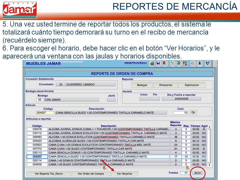 REPORTES DE MERCANCÍA 5. Una vez usted termine de reportar todos los productos, el sistema le totalizará cuánto tiempo demorará su turno en el recibo