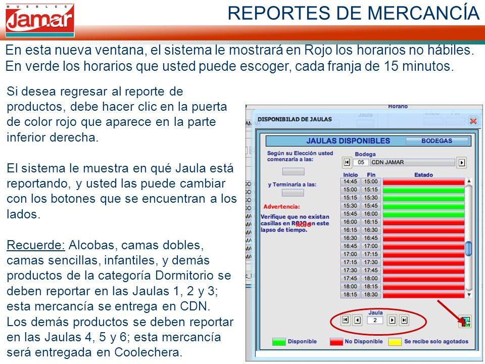 REPORTES DE MERCANCÍA En esta nueva ventana, el sistema le mostrará en Rojo los horarios no hábiles. En verde los horarios que usted puede escoger, ca