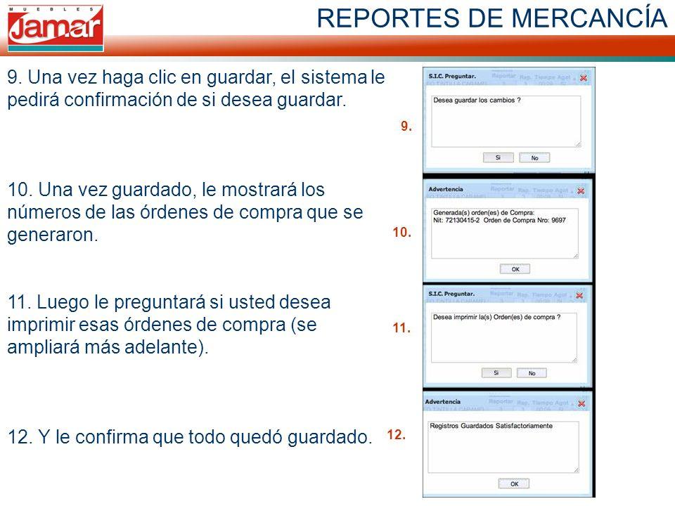 REPORTES DE MERCANCÍA 9. Una vez haga clic en guardar, el sistema le pedirá confirmación de si desea guardar. 10. Una vez guardado, le mostrará los nú