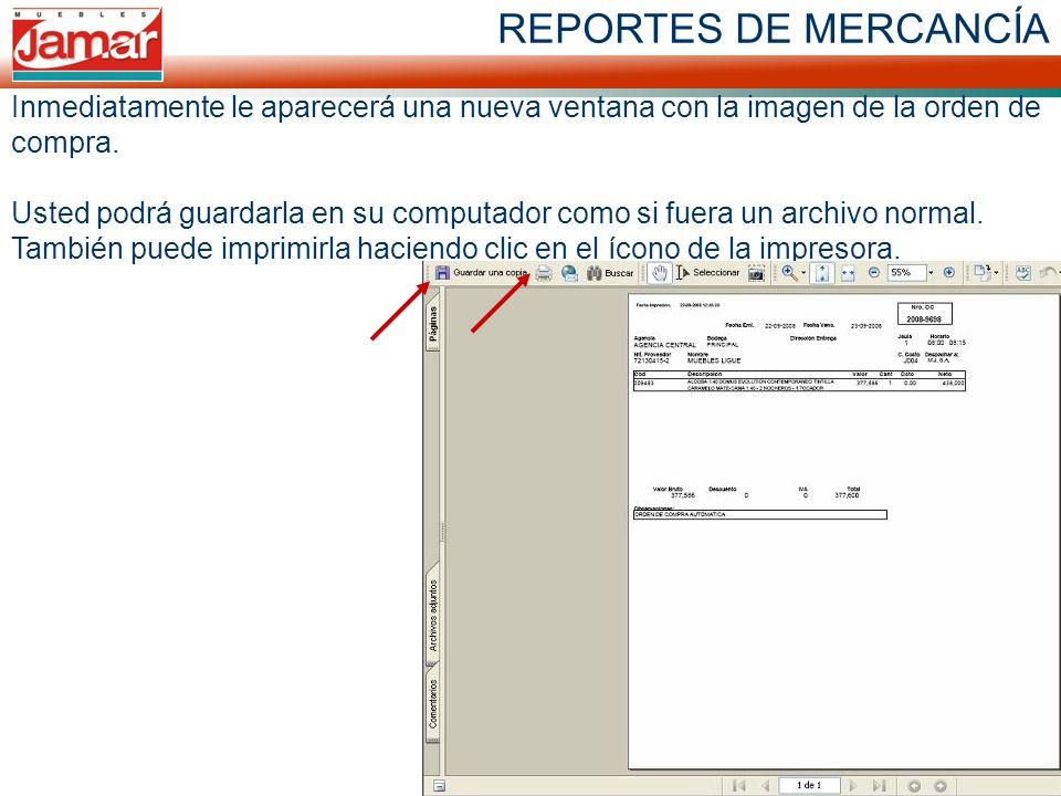 REPORTES DE MERCANCÍA Inmediatamente le aparecerá una nueva ventana con la imagen de la orden de compra. Usted podrá guardarla en su computador como s