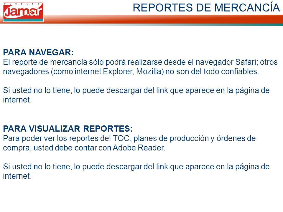 REPORTES DE MERCANCÍA PARA NAVEGAR: El reporte de mercancía sólo podrá realizarse desde el navegador Safari; otros navegadores (como internet Explorer, Mozilla) no son del todo confiables.