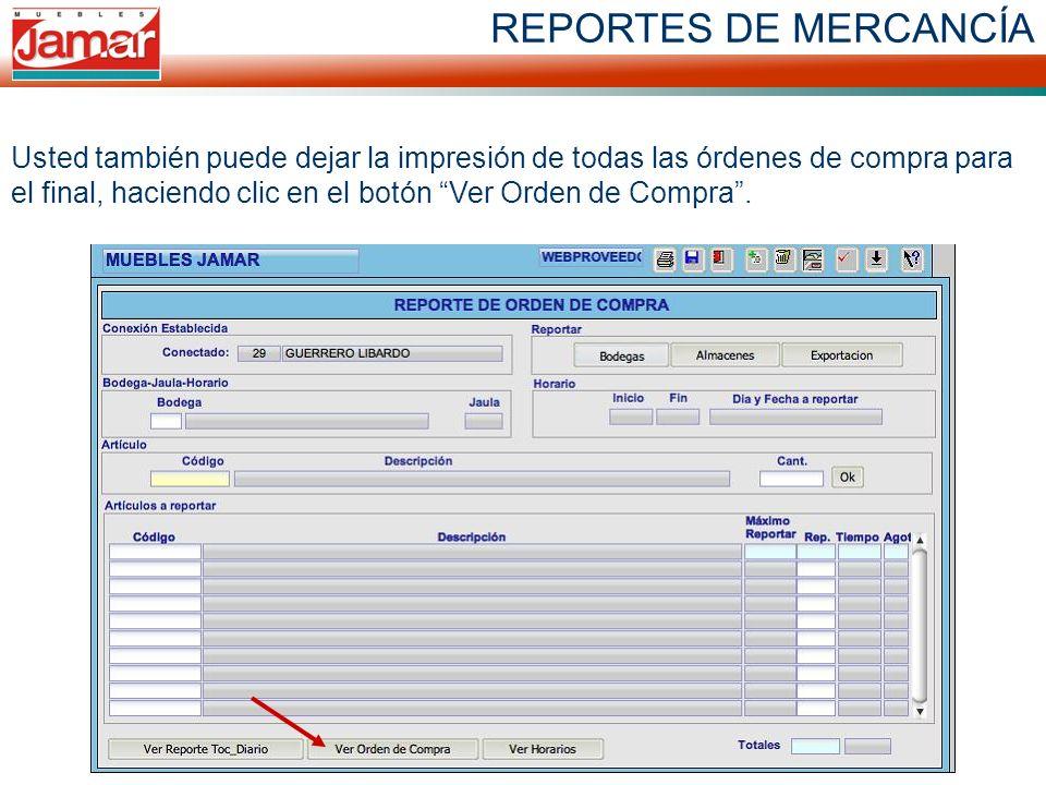 REPORTES DE MERCANCÍA Usted también puede dejar la impresión de todas las órdenes de compra para el final, haciendo clic en el botón Ver Orden de Compra.