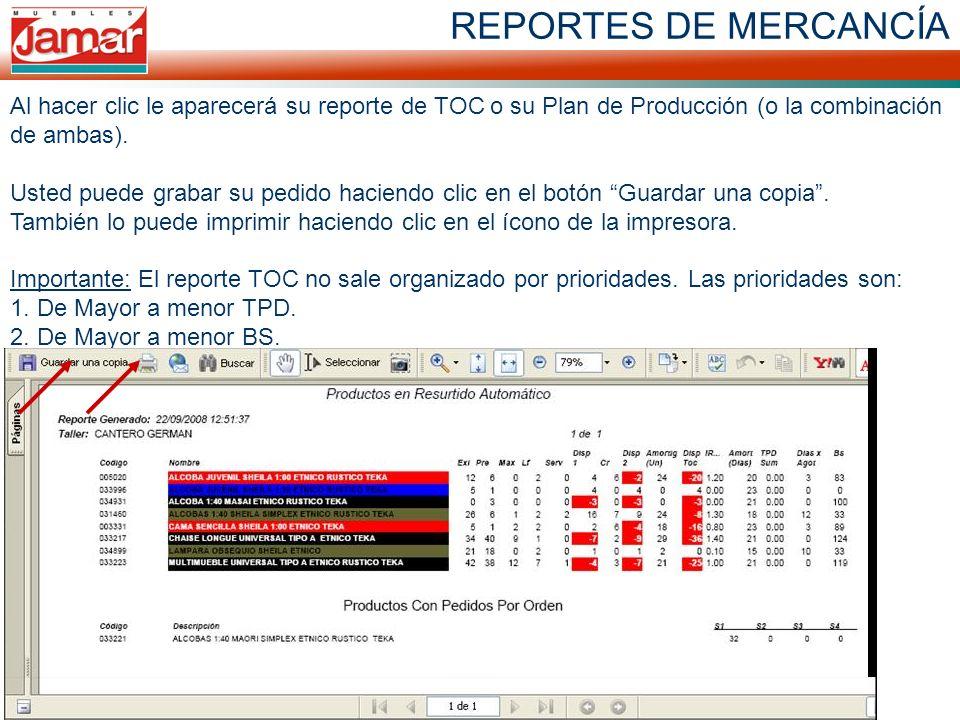 REPORTES DE MERCANCÍA Al hacer clic le aparecerá su reporte de TOC o su Plan de Producción (o la combinación de ambas). Usted puede grabar su pedido h