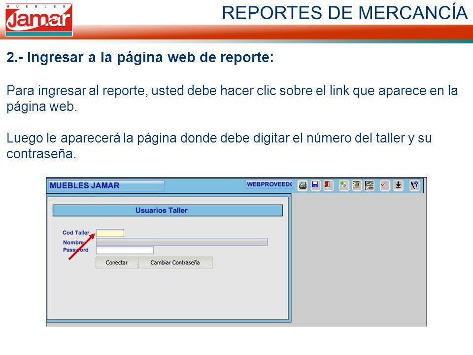 REPORTES DE MERCANCÍA 2.- Ingresar a la página web de reporte: Para ingresar al reporte, usted debe hacer clic sobre el link que aparece en la página web.