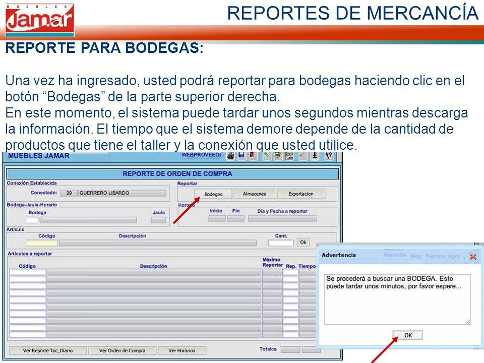 REPORTES DE MERCANCÍA REPORTE PARA BODEGAS: Una vez ha ingresado, usted podrá reportar para bodegas haciendo clic en el botón Bodegas de la parte superior derecha.