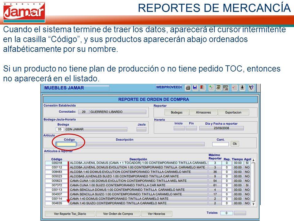 REPORTES DE MERCANCÍA Cuando el sistema termine de traer los datos, aparecerá el cursor intermitente en la casilla Código, y sus productos aparecerán abajo ordenados alfabéticamente por su nombre.