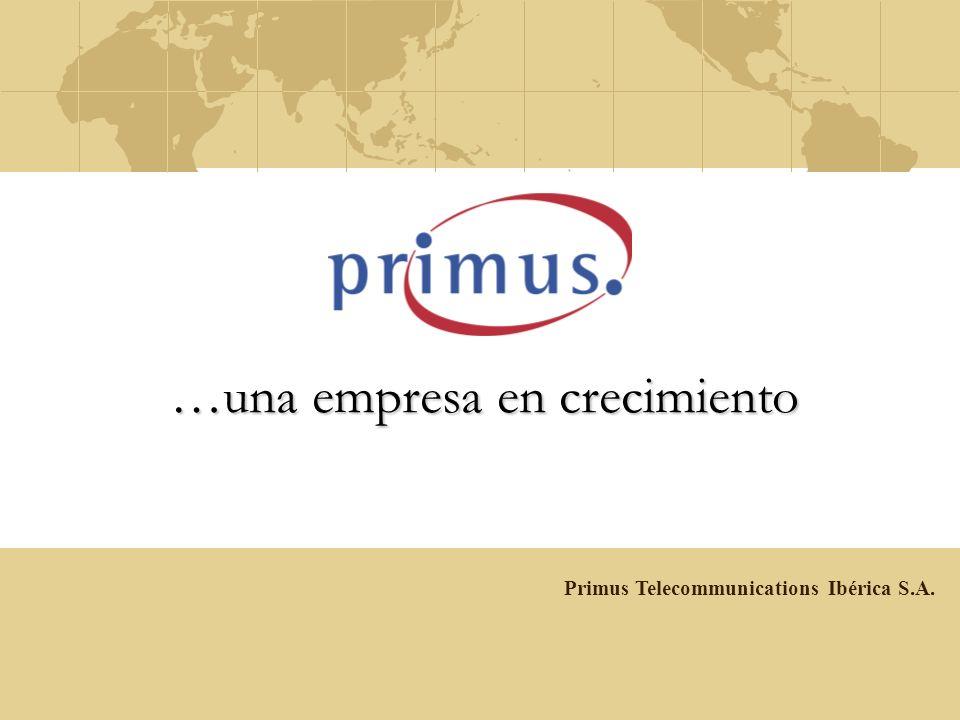 2005 …una empresa en crecimiento Primus Telecommunications Ibérica S.A.