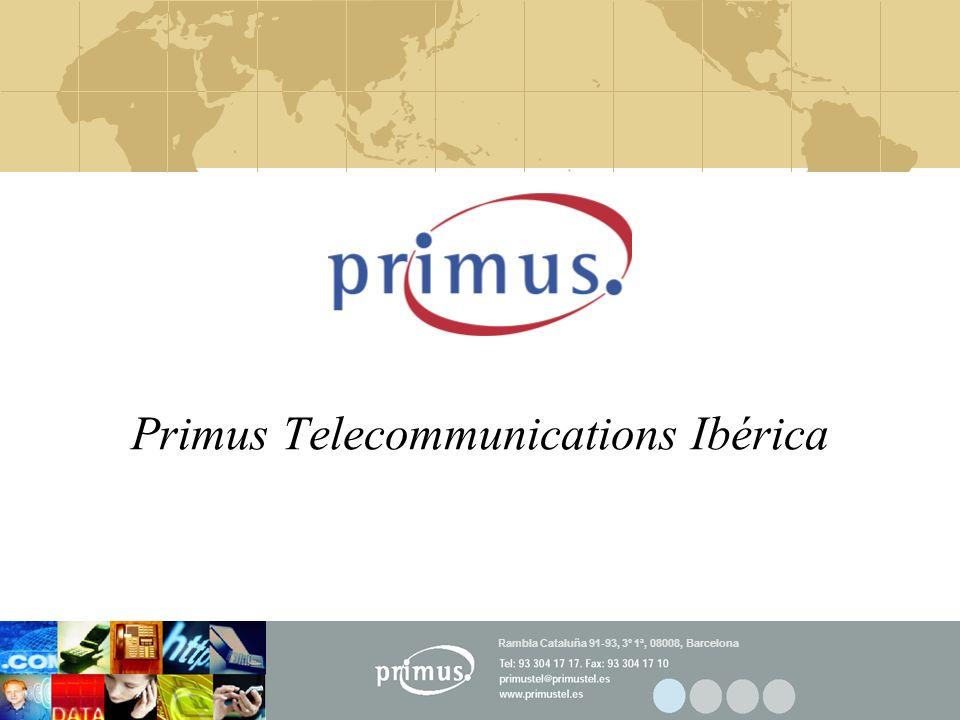 Primus Telecommunications Ibérica Rambla Cataluña 91-93, 3º 1ª, 08008, Barcelona