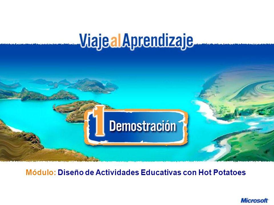 Diseño de Actividades Educativas con Hot Potatoes R e d d e P r o f e s o r e s I n n o v a d o r e s Módulo: Diseño de Actividades Educativas con Hot Potatoes