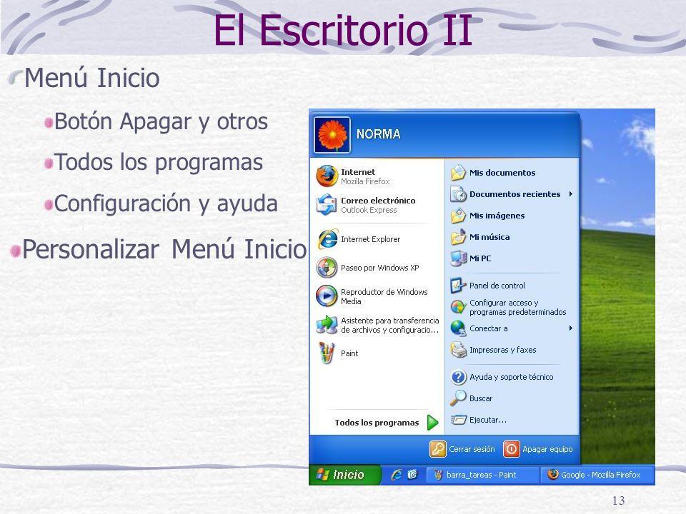 13 El Escritorio II Menú Inicio Botón Apagar y otros Todos los programas Configuración y ayuda Personalizar Menú Inicio