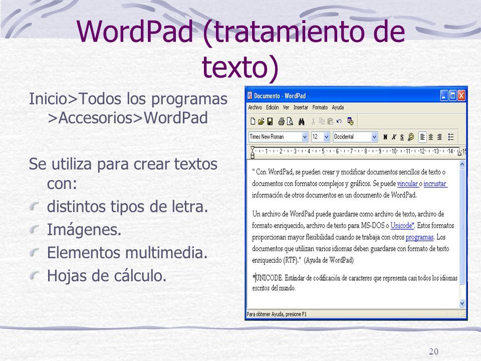 20 WordPad (tratamiento de texto) Inicio>Todos los programas >Accesorios>WordPad Se utiliza para crear textos con: distintos tipos de letra.