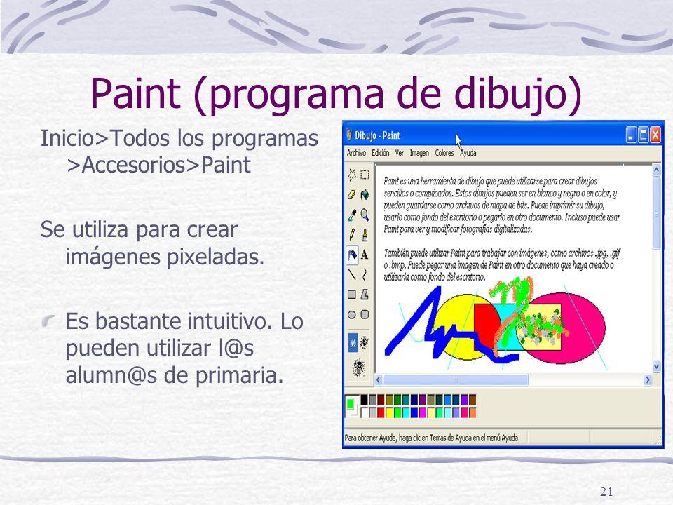 21 Paint (programa de dibujo) Inicio>Todos los programas >Accesorios>Paint Se utiliza para crear imágenes pixeladas.