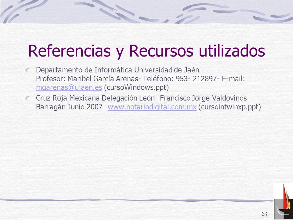 26 Referencias y Recursos utilizados Departamento de Informática Universidad de Jaén- Profesor: Maribel García Arenas- Teléfono: 953- 212897- E-mail: mgarenas@ujaen.es (cursoWindows.ppt) mgarenas@ujaen.es Cruz Roja Mexicana Delegación León- Francisco Jorge Valdovinos Barragán Junio 2007- www.notariodigital.com.mx (cursointwinxp.ppt)www.notariodigital.com.mx