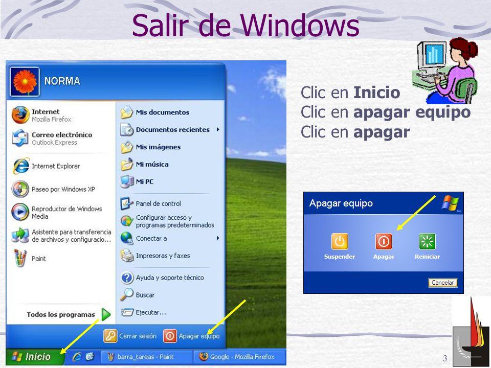 3 Clic en Inicio Clic en apagar equipo Clic en apagar Salir de Windows