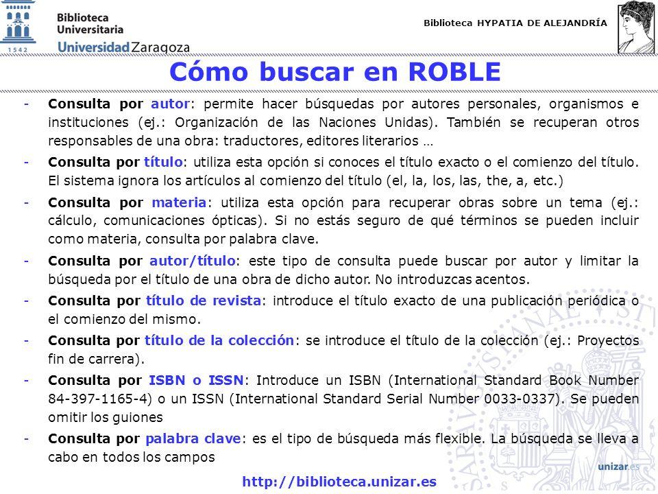 Biblioteca HYPATIA DE ALEJANDRÍA http://biblioteca.unizar.es -Consulta por autor: permite hacer búsquedas por autores personales, organismos e institu