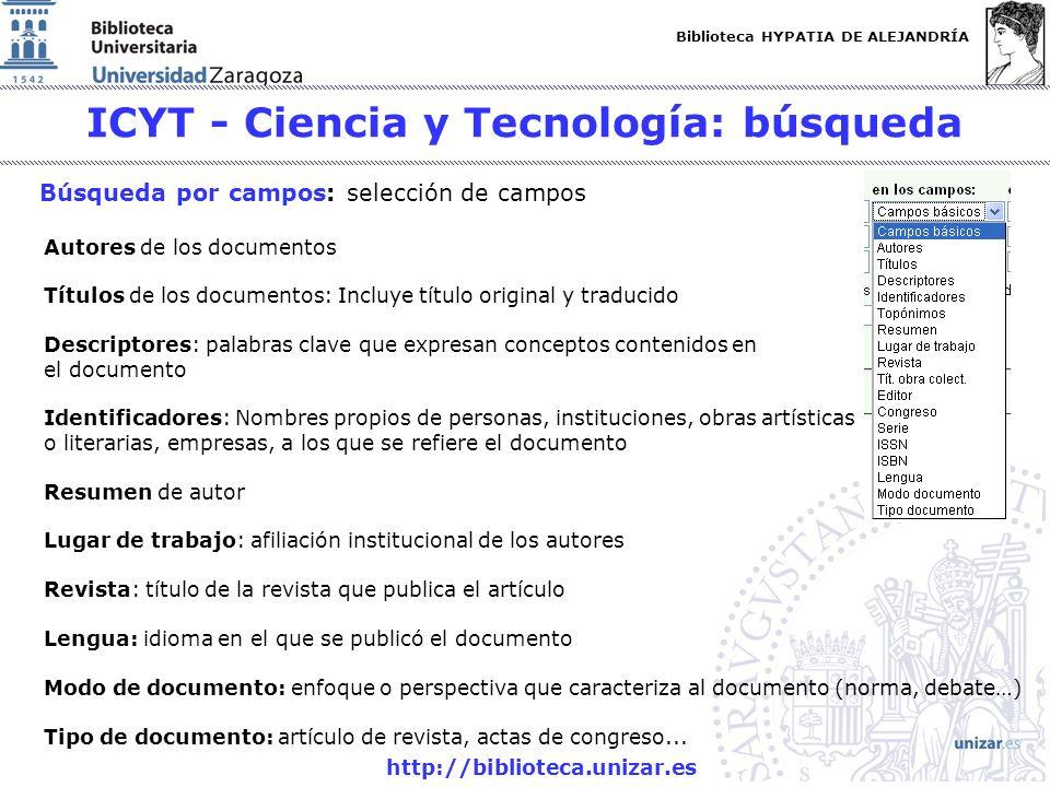 Biblioteca HYPATIA DE ALEJANDRÍA http://biblioteca.unizar.es ICYT - Ciencia y Tecnología: búsqueda Búsqueda por campos: selección de campos Autores de