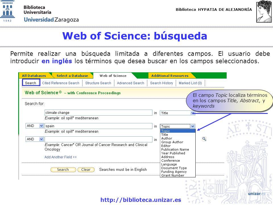 Biblioteca HYPATIA DE ALEJANDRÍA http://biblioteca.unizar.es Web of Science: búsqueda Permite realizar una búsqueda limitada a diferentes campos. El u