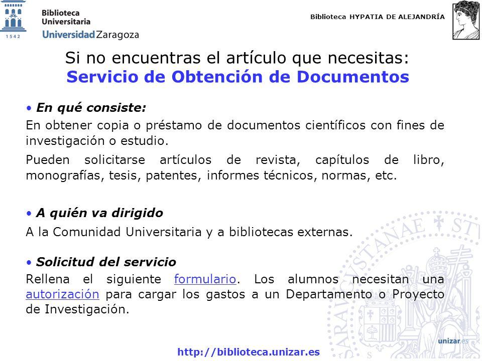 Biblioteca HYPATIA DE ALEJANDRÍA http://biblioteca.unizar.es Si no encuentras el artículo que necesitas: Servicio de Obtención de Documentos En qué co