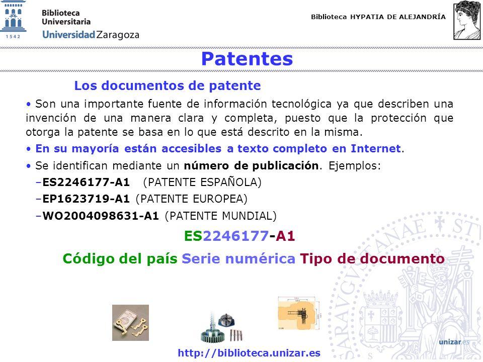 Biblioteca HYPATIA DE ALEJANDRÍA http://biblioteca.unizar.es Patentes Los documentos de patente Son una importante fuente de información tecnológica ya que describen una invención de una manera clara y completa, puesto que la protección que otorga la patente se basa en lo que está descrito en la misma.
