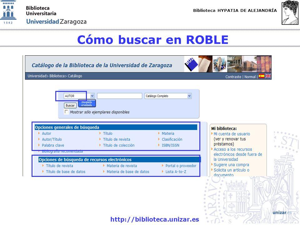 Biblioteca HYPATIA DE ALEJANDRÍA http://biblioteca.unizar.es -Consulta por autor: permite hacer búsquedas por autores personales, organismos e instituciones (ej.: Organización de las Naciones Unidas).