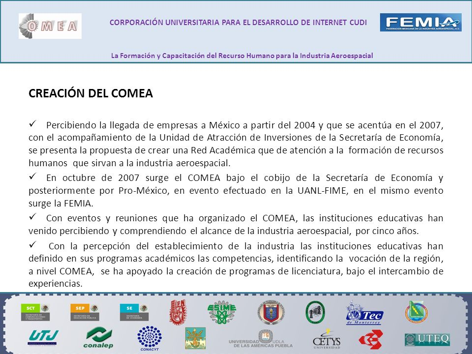 CREACIÓN DEL COMEA Percibiendo la llegada de empresas a México a partir del 2004 y que se acentúa en el 2007, con el acompañamiento de la Unidad de At