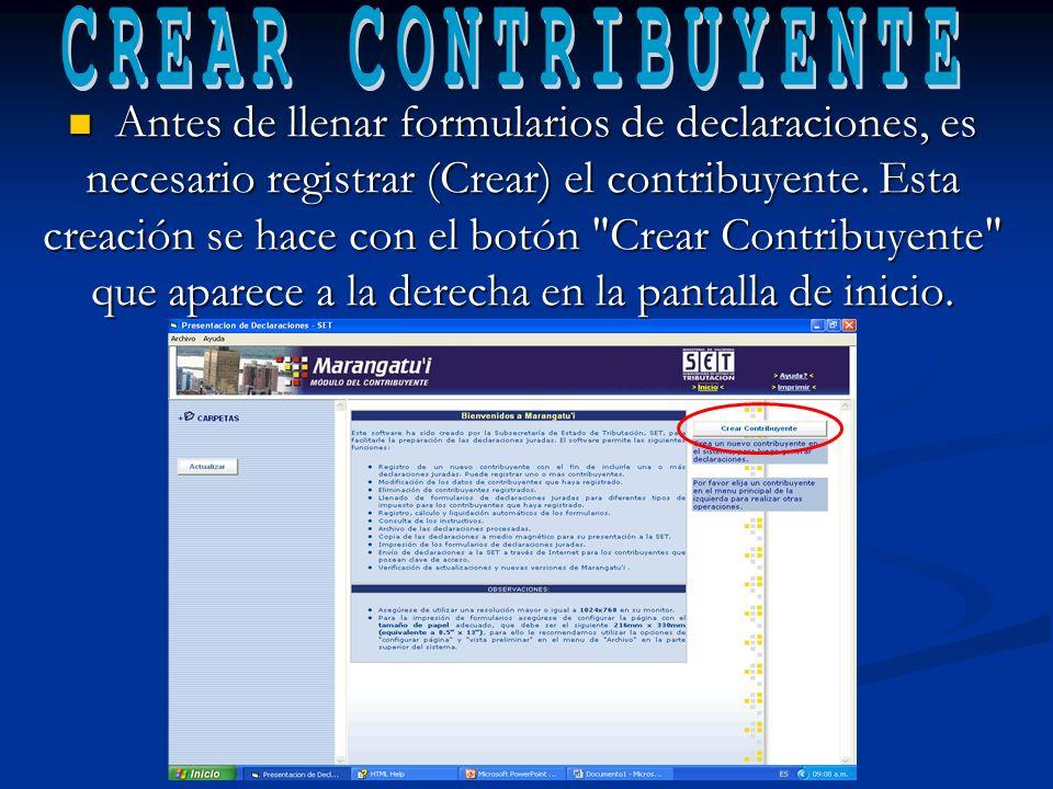 Antes de llenar formularios de declaraciones, es necesario registrar (Crear) el contribuyente.