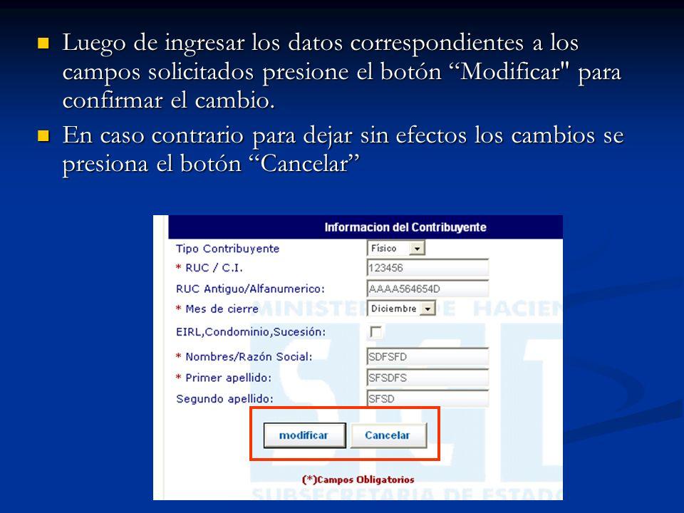 Luego de ingresar los datos correspondientes a los campos solicitados presione el botón Modificar para confirmar el cambio.