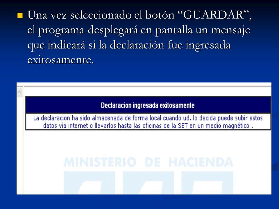 Una vez seleccionado el botón GUARDAR, el programa desplegará en pantalla un mensaje que indicará si la declaración fue ingresada exitosamente.