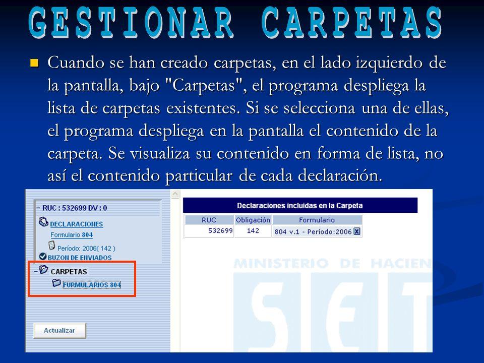 Cuando se han creado carpetas, en el lado izquierdo de la pantalla, bajo Carpetas , el programa despliega la lista de carpetas existentes.