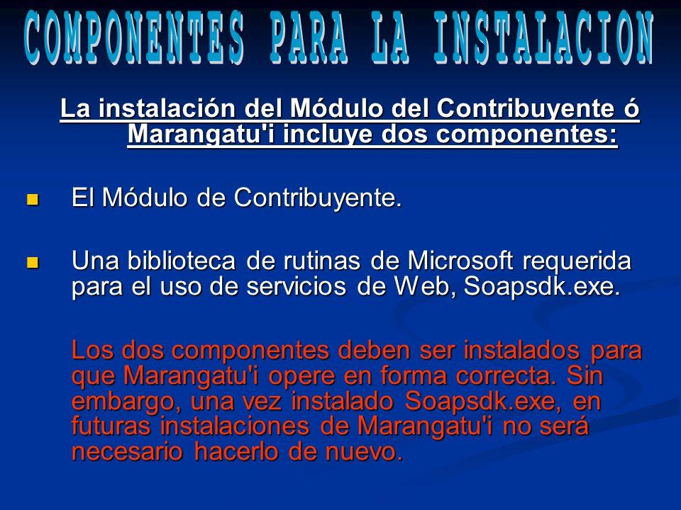 La instalación del Módulo del Contribuyente ó Marangatu i incluye dos componentes: El Módulo de Contribuyente.