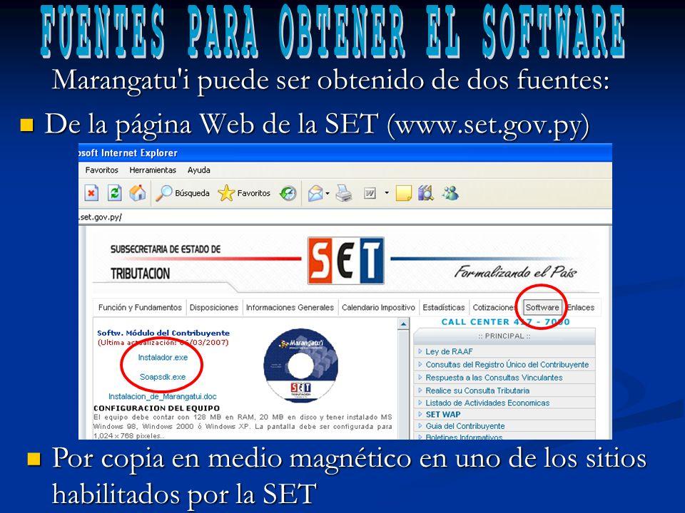 Marangatu i puede ser obtenido de dos fuentes: De la página Web de la SET (www.set.gov.py) De la página Web de la SET (www.set.gov.py) Por copia en medio magnético en uno de los sitios habilitados por la SET Por copia en medio magnético en uno de los sitios habilitados por la SET