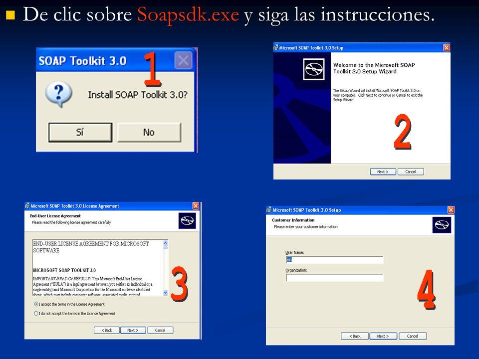 y siga las instrucciones. De clic sobre Soapsdk.exe y siga las instrucciones.
