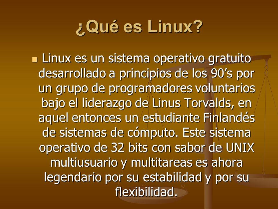 ¿Qué es Linux? Linux es un sistema operativo gratuito desarrollado a principios de los 90s por un grupo de programadores voluntarios bajo el liderazgo