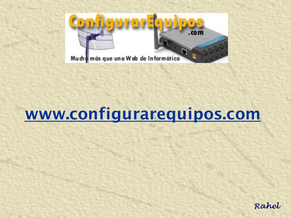www.configurarequipos.com Rahel