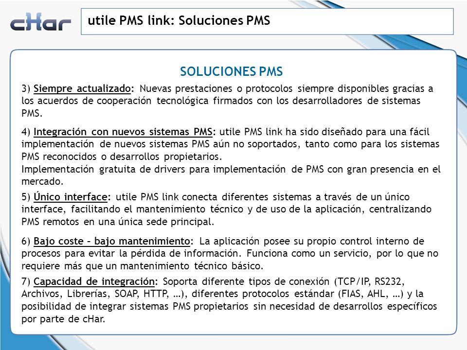 utile PMS link: Soluciones PMS SOLUCIONES PMS 3) Siempre actualizado: Nuevas prestaciones o protocolos siempre disponibles gracias a los acuerdos de c