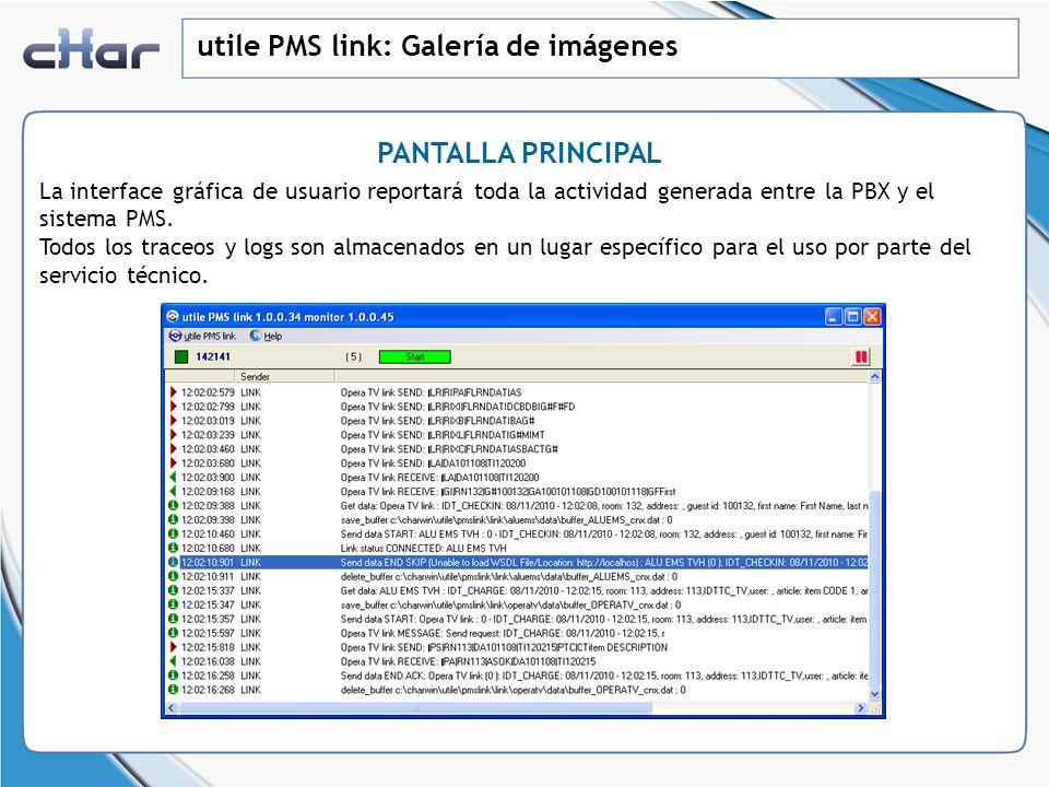 utile PMS link: Galería de imágenes La interface gráfica de usuario reportará toda la actividad generada entre la PBX y el sistema PMS. Todos los trac