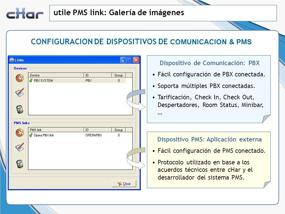 utile PMS link: Galería de imágenes Dispositivo de Comunicación: PBX Fácil configuración de PBX conectada. Soporta múltiples PBX conectadas. Tarificac