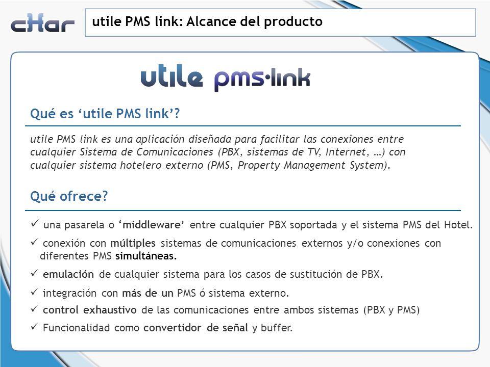 utile PMS link: Prestaciones principales utile PMS link ofrece diferentes tipos de soluciones, tanto para sistemas de comunicaciones (PBX) como para sistemas hoteleros (PMS) y Usuarios Finales.