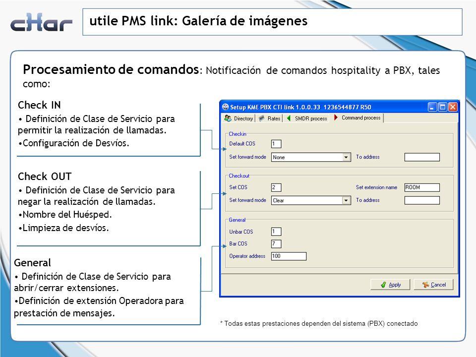 Procesamiento de comandos : Notificación de comandos hospitality a PBX, tales como: Check IN Definición de Clase de Servicio para permitir la realizac
