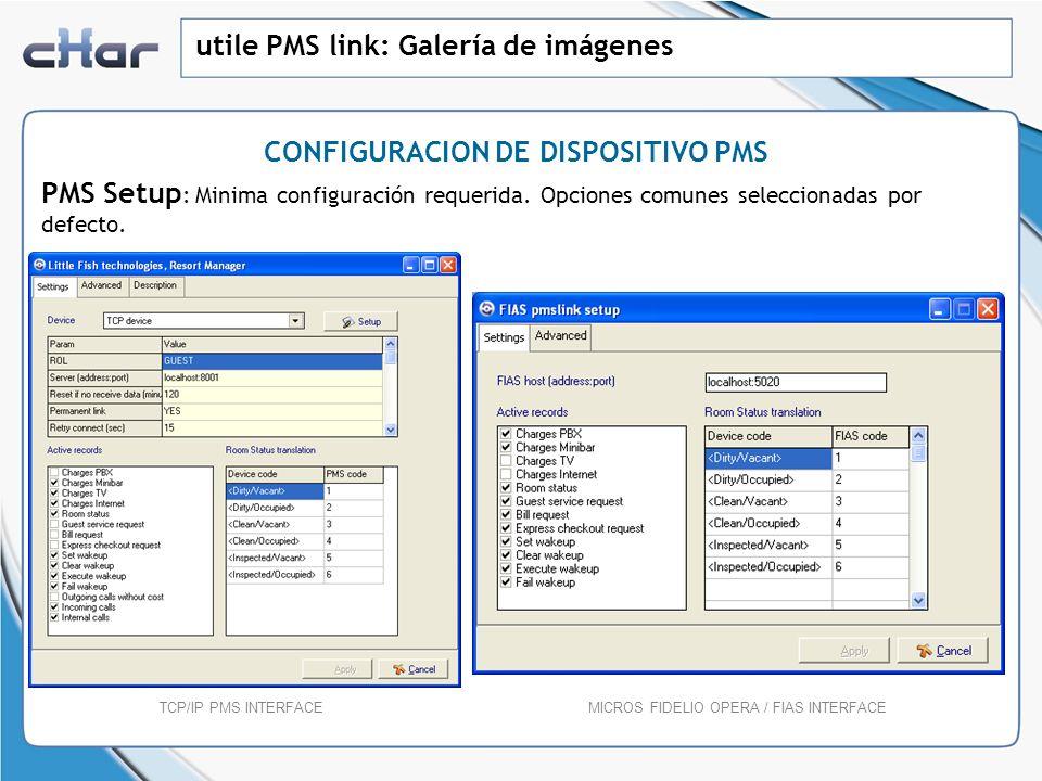 utile PMS link: Galería de imágenes PMS Setup : Minima configuración requerida. Opciones comunes seleccionadas por defecto. CONFIGURACION DE DISPOSITI