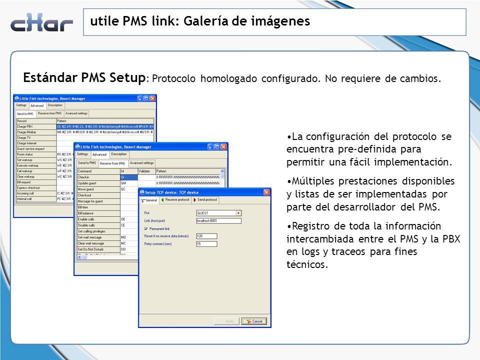 utile PMS link: Galería de imágenes Estándar PMS Setup : Protocolo homologado configurado. No requiere de cambios. La configuración del protocolo se e