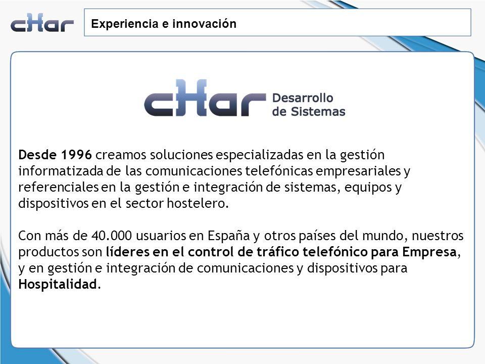 Experiencia e innovación Desde 1996 creamos soluciones especializadas en la gestión informatizada de las comunicaciones telefónicas empresariales y re